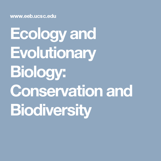 Ecology and Evolutionary Biology Conservation and