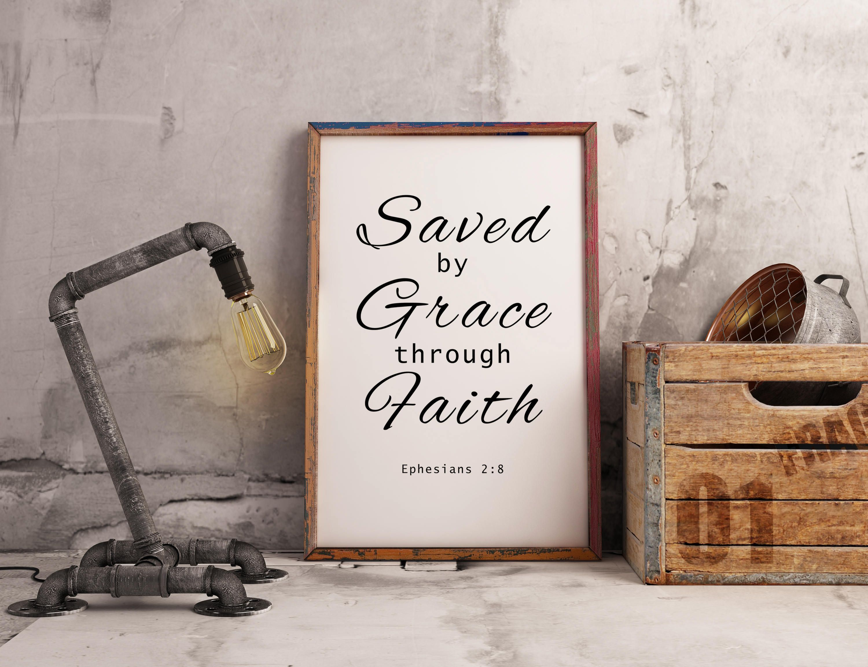 Saved by grace through faith ephesians 2 v 8 bible verse saved by grace through faith ephesians 2 v 8 bible verse scripture bible quote spiritual gift christian wall art instant download negle Choice Image