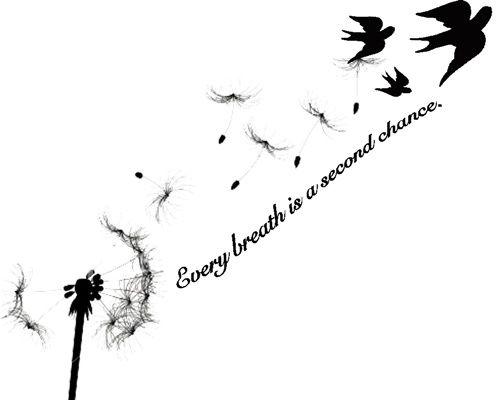 Cada Respiro Es Una Segunda Oportunidad Diente De Leon Tatuaje