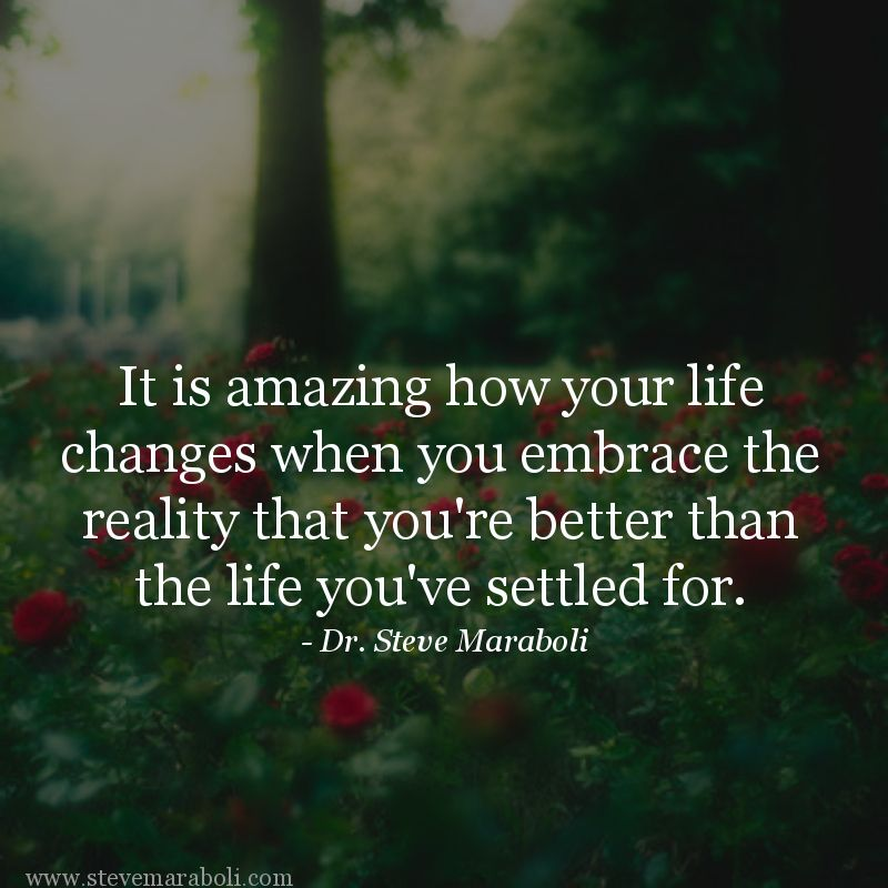 """Quotes About Life Changes For The Better: """"It Is Amazing How Your Life Changes When You Embrace The"""