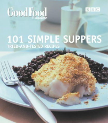 Good food 101 simple suppersbbc good food by good homes magazine the little books in this bbc series are indispensable to me for everyday weeknight cooking that is tasty and easy you cant beat this book forumfinder Images