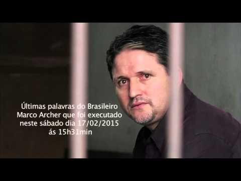 Últimas palavras do Marco Archer antes de sua execução na indonésia