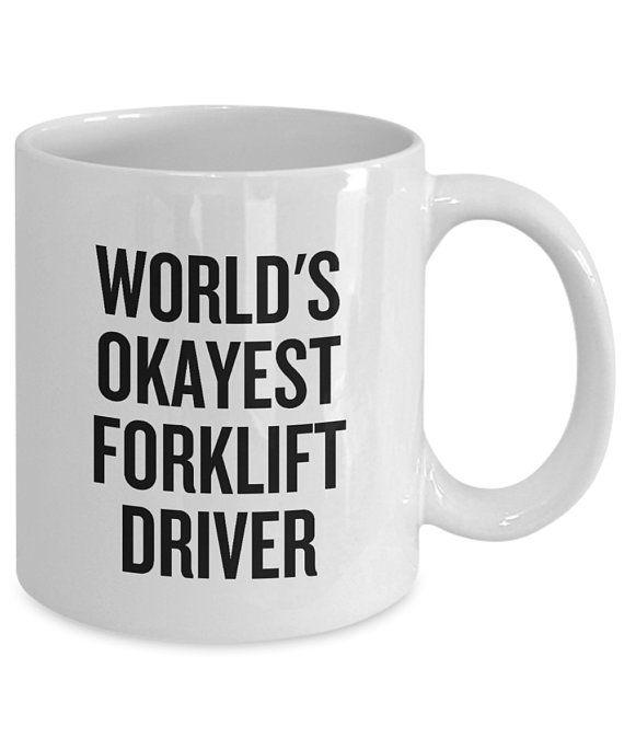f2233d3d3fa Funny Forklift Mug - Forklift Operator Gift - Forklift Driver Present -  World s Okayest Forklift Dri