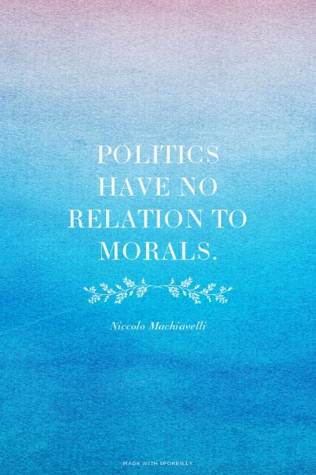 machiavelli and morality Machiavelli's attention to the mechanics of government in the prince made  political and military affairs paramount he separated these from religious, moral, .