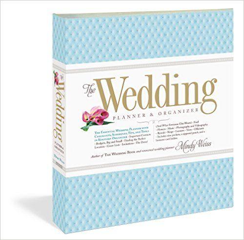 The Wedding Planner Organizer Mindy Weiss 9780761165972 Amazon Com Books Wedding Organizer Planner Wedding Planning Websites Wedding Event Planner