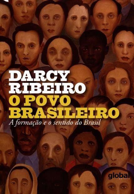 O Povo Brasileiro A Formacao O Sentido Do Brasil 3ª Ed 2015