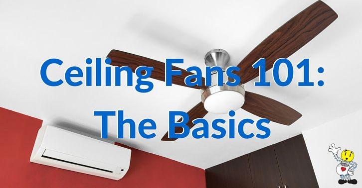 Ceiling Fans 101 The Basics Ceiling Fan Heating Cooling Fan