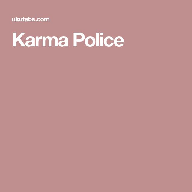 Karma Police Music Pinterest Karma Radiohead And Ukulele Tabs
