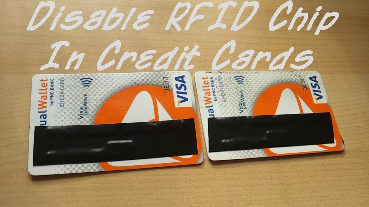 How to disable rfid chip in credit or debit cards rfid