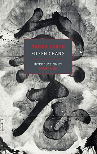 Amazon.com: Naked Earth (New York Review Books Classics) (9781590178348): Eileen Chang, Perry Link: Books