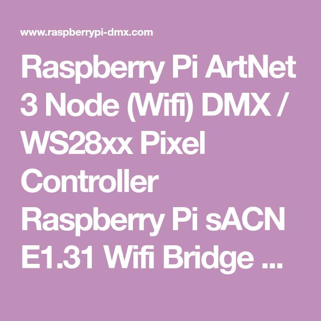 Raspberry Pi ArtNet 3 Node (Wifi) DMX / WS28xx Pixel