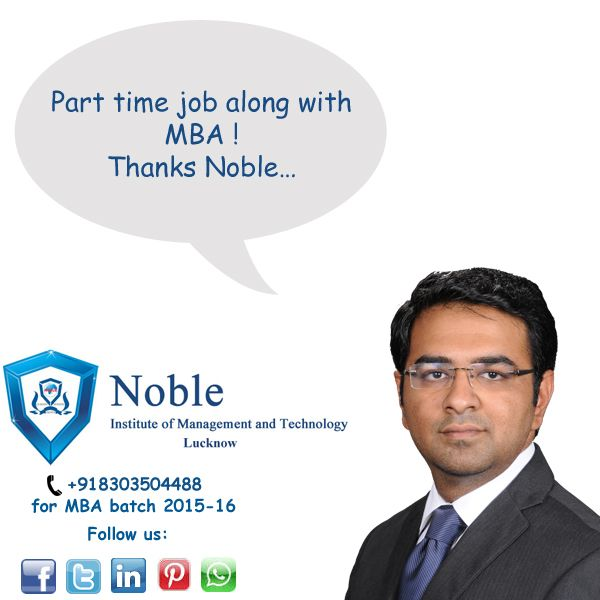 Time Management And Technology: Part Time Job Along With MBA Only At Noble Institute Of