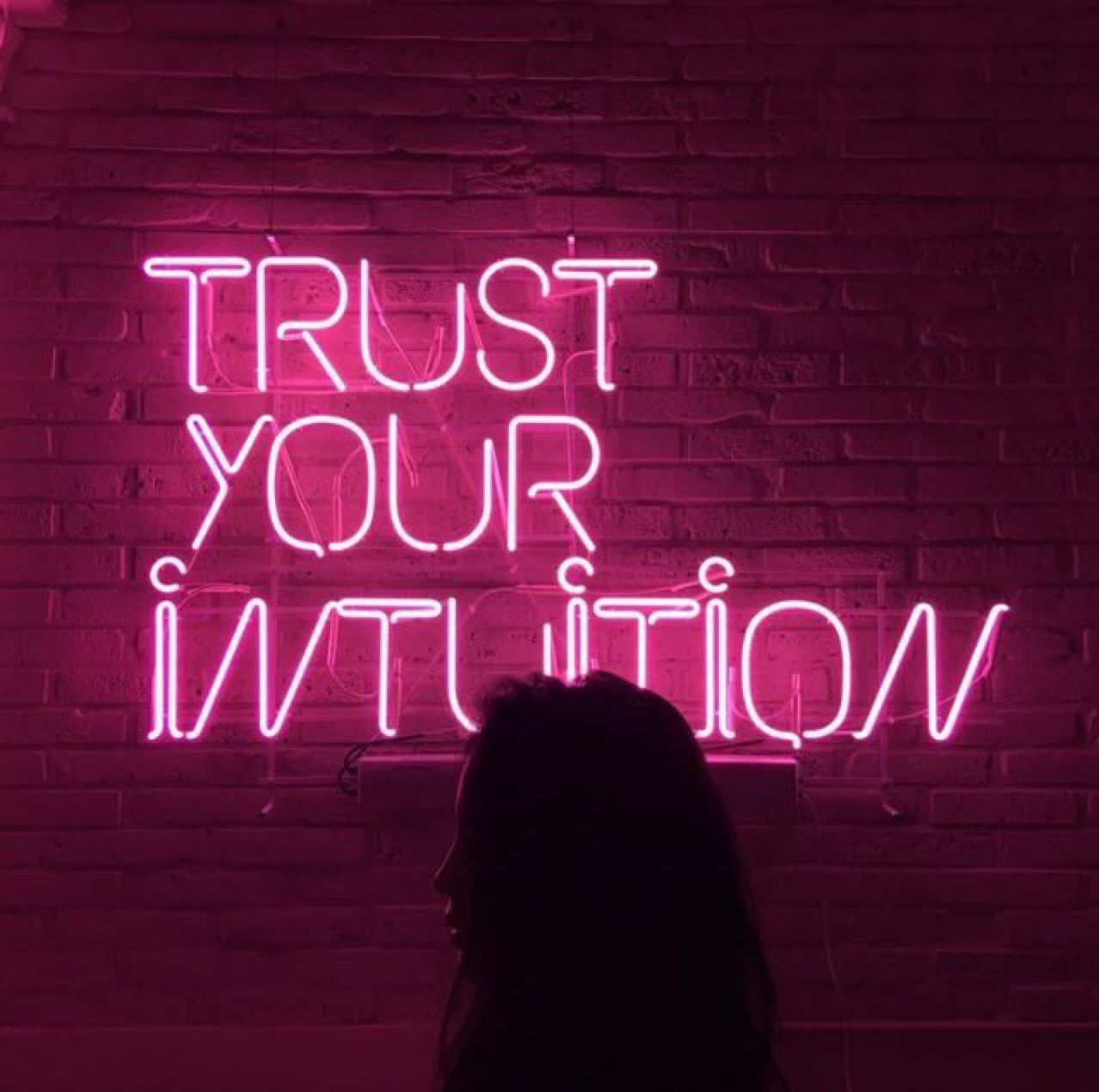 Trust You Intuition Hot Pink Neon Sign! Sometimes We Let