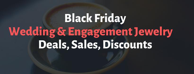 2018 Black Friday Wedding & Engagement Jewelry Deals,Ads