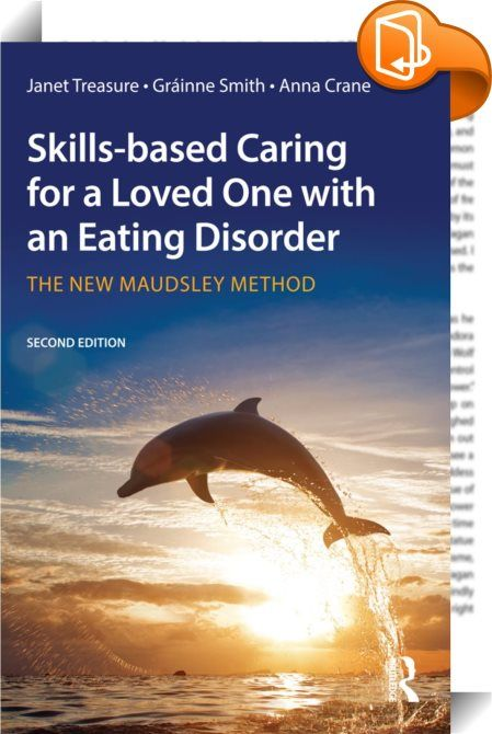 Skills-based Caring for a Loved One with an Eating Disorder    ::  <P><EM>Skills-basedCaring</EM>equips carers with the skills and knowledge needed to support those suffering from an eating disorder, and to help them to break free from the traps that prevent recovery. Through a coordinated approach, it offers detailed techniques and strategies, which aim to improve professionals' and carers' ability to build continuity of support for their loved ones. Using evidence-based research an...