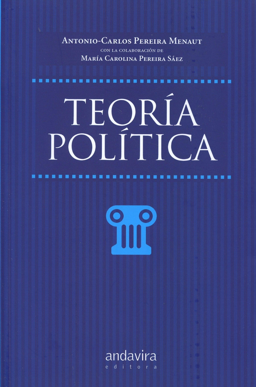 Teoria Politica Antonio Carlos Pereira Menaut Este Libro Trata