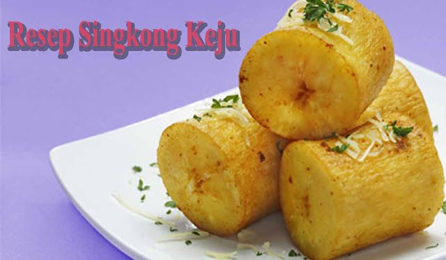Resep Goreng Singkong Keju Nikmat