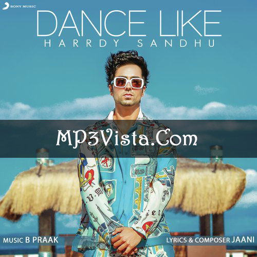 Dance Like Mp3 Song Download Sing By Hardy Sandhu Dance Like Mp3 Song Listen Online 320kbps 128kbps On Mp3vista Djpunjab Mp3 Song Download Mp3 Song Songs