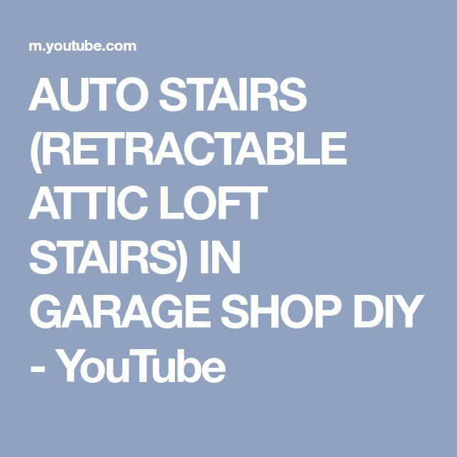 AUTO STAIRS (RETRACTABLE ATTIC LOFT STAIRS) IN GARAGE SHOP
