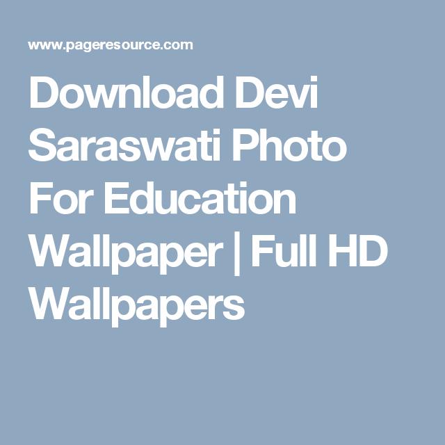 Download Devi Saraswati Photo For Education Wallpaper Full Hd