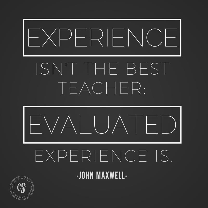 Experience Is Not The Best Teacher John Maxwell Christian