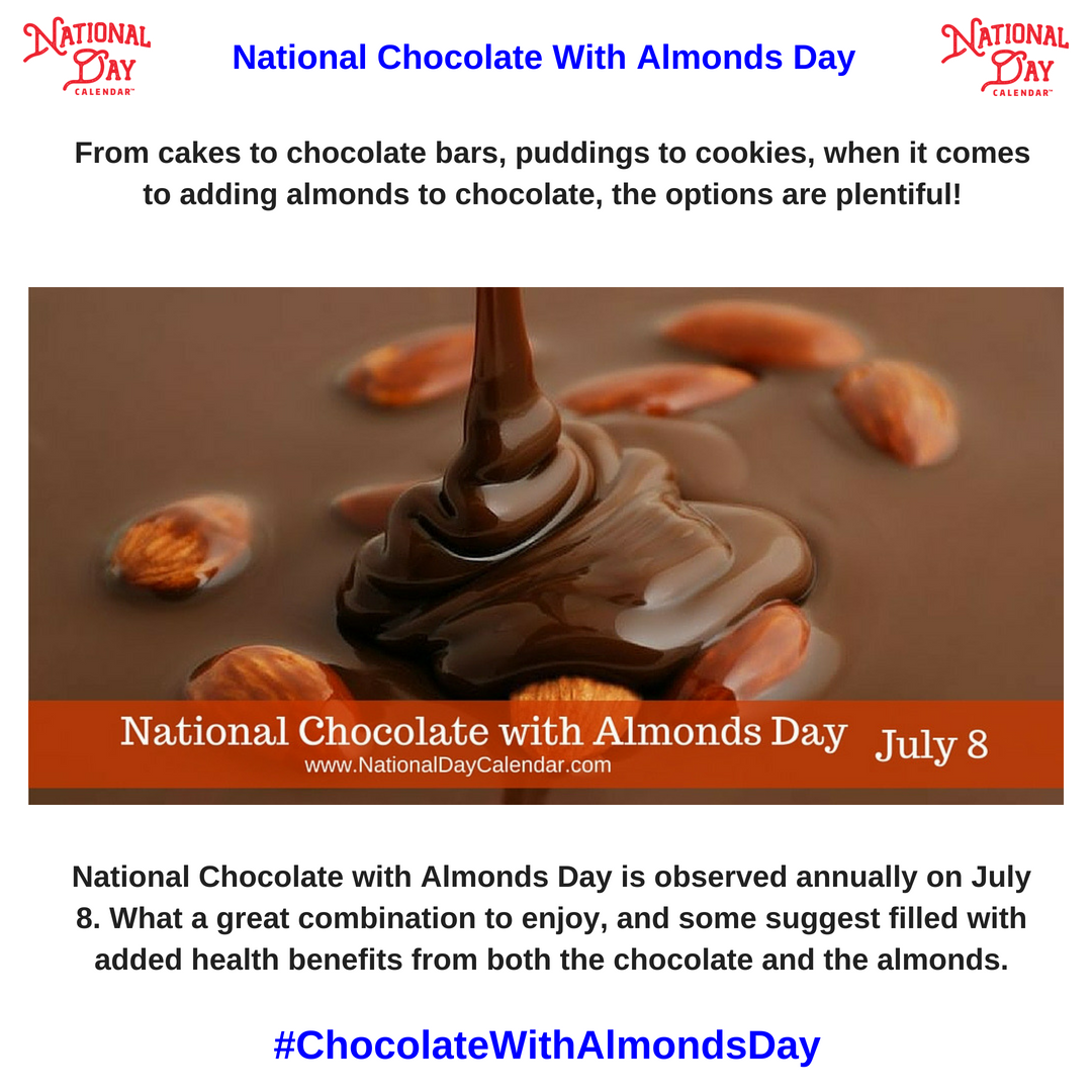 National Chocolate With Almonds Day July 8 National Day Calendar Chocolate Benefits Chocolate Almond