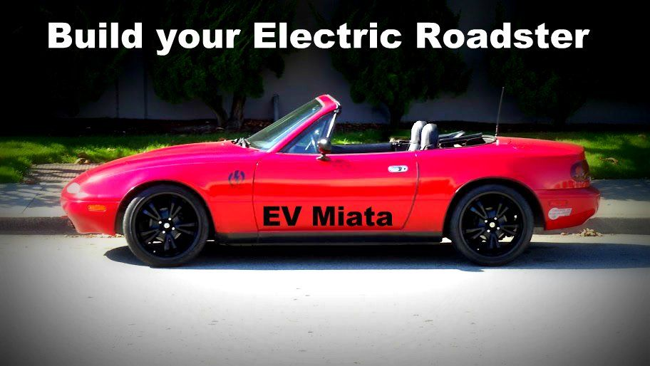 Ev Miata Electric Conversion Cars Kits And Plans For The Mazda