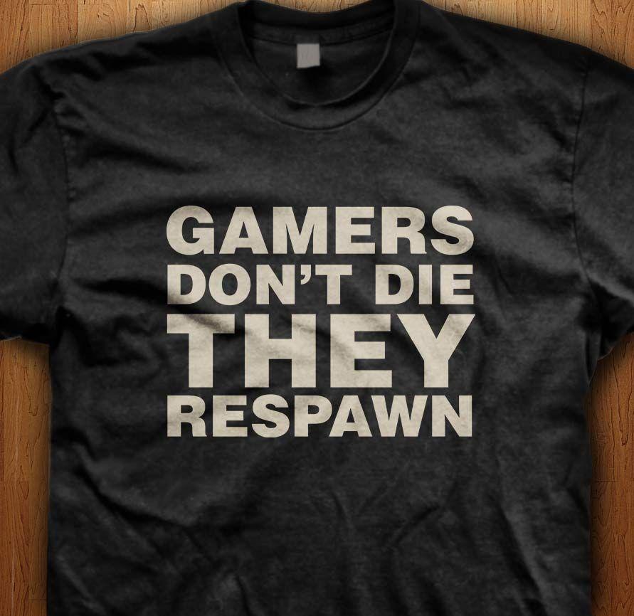 abbdac1a3986 Gamers Don t Die T-Shirt