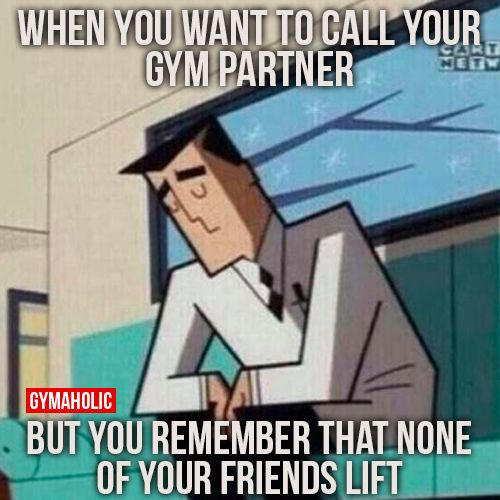 You Want To Call Your Gym Partner With Images Gym Humor Gym