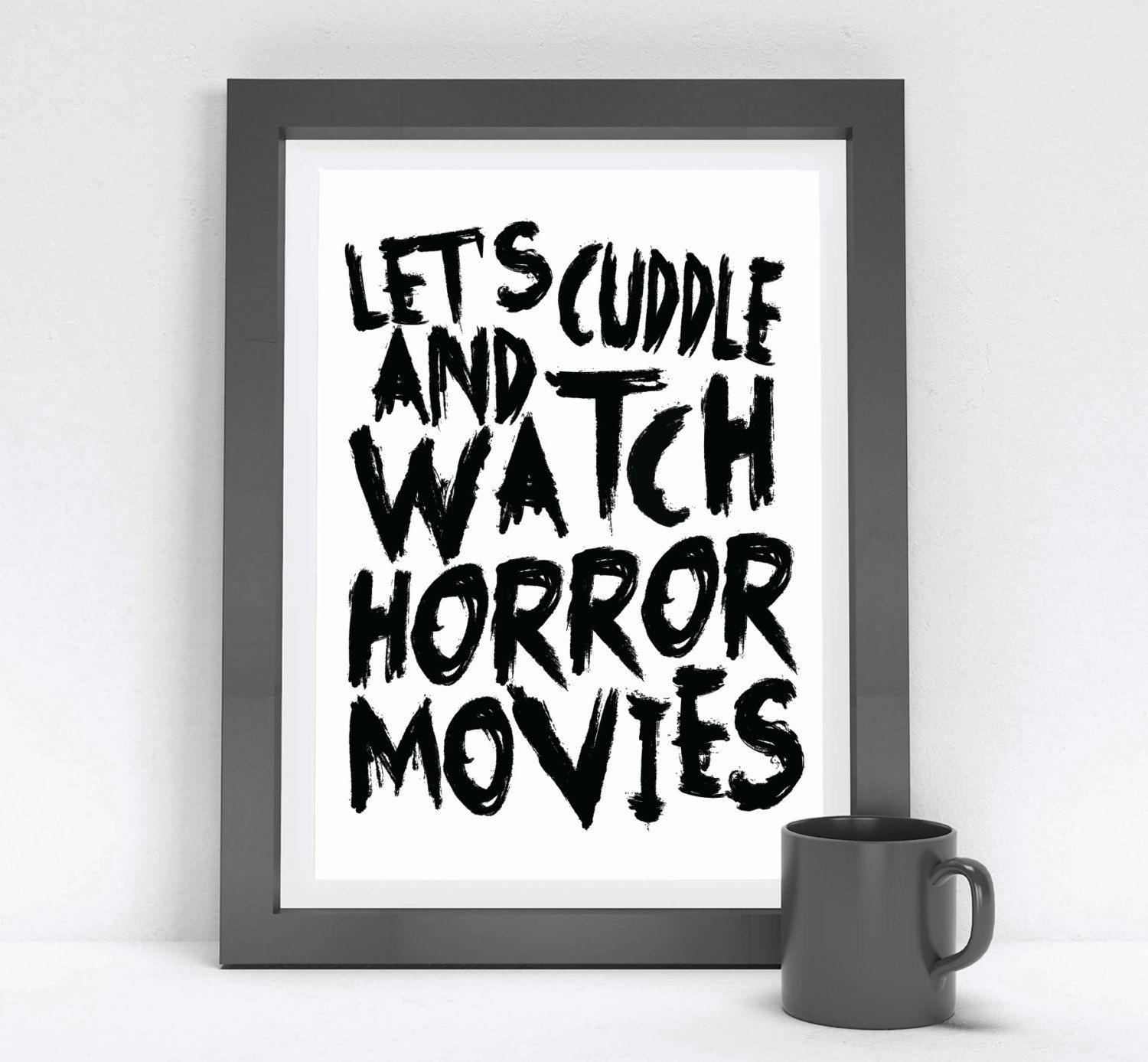 Halloween Wall Art let's cuddle and watch horror movies / printable wall art
