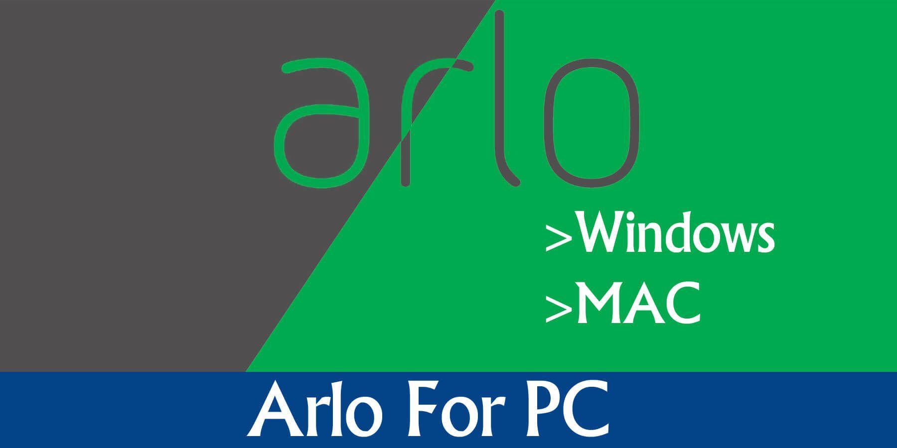 Arlo app for pc download for windows7810 mac wifi