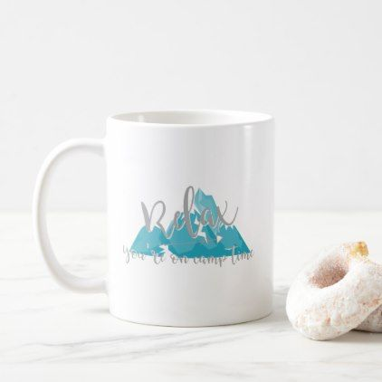 Relax You're on Camp Time Camping Quote Mountain Coffee Mug ... #coffeeTime
