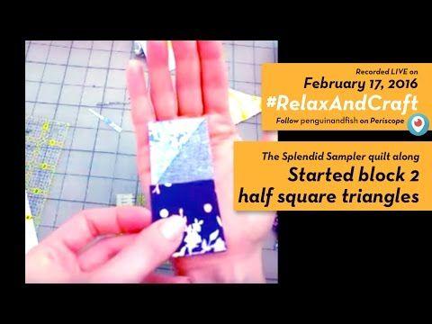 2-17-16 Starting block 2 of #TheSplendidSampler quilt along. #RelaxAndCraft - YouTube