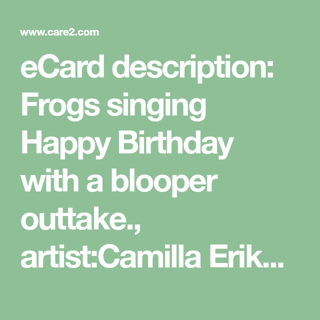 ECard Description Frogs Singing Happy Birthday With A Blooper Outtake ArtistCamilla Eriksson CategoryBirthday Cards