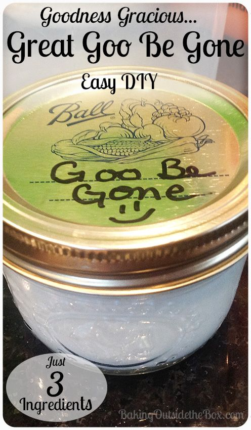 Great Goo Be Gone Diy Homemade Cleaning Products Cleaning