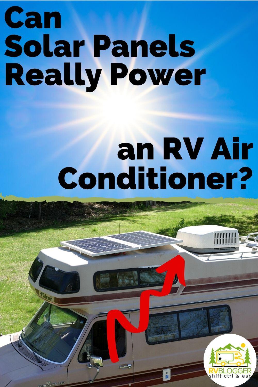 Can Solar Panels Really Power Rv Air Conditioner In 2020 Rv Solar Power Rv Solar Panels Rv Air Conditioner
