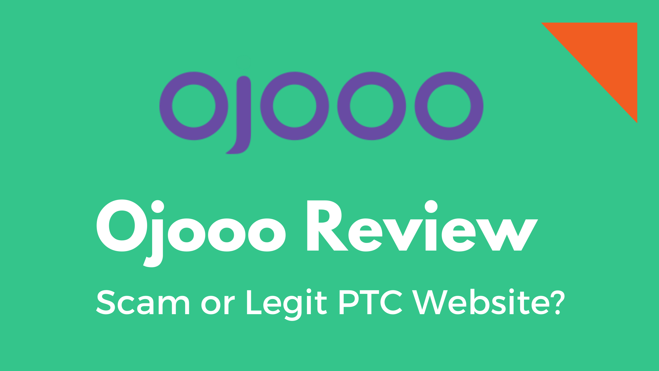 Ojooo WAD Reviews: Scam or Legit PTC Site