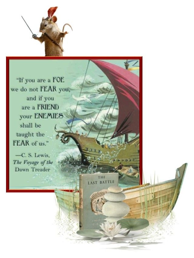 """""""C.S. Lewis....Quote from The Voyage of the Dawn Trader"""" by queenrachietemplateaddict ❤ liked on Polyvore featuring art, books, boat, cslewis and thechroniclesofnarnia"""