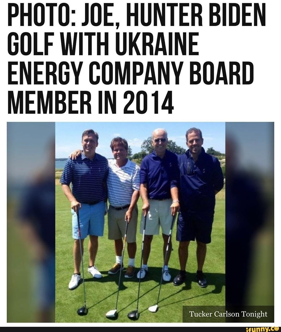 Photo Joe Hunter Biden Golf With Ukraine Energy Company Board Member In 2014 Ifunny Energy Companies Funny Sports Memes Sports Memes