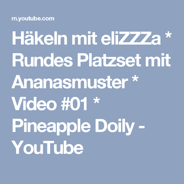 Häkeln Mit Elizzza Rundes Platzset Mit Ananasmuster Video 01