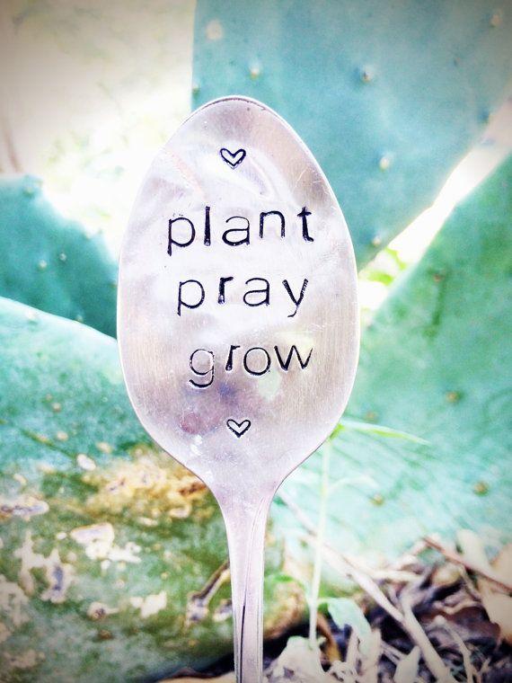 Plant Pray Grow  Stamped Garden Marker  Garden by SweetThymeDesign $15  Plant Pray Grow - Stamped Garden Marker - Garden Decor - Holiday Gift - Unique Gifts - Gardener Gift - Christmas Gift Idea - Stamped Silver