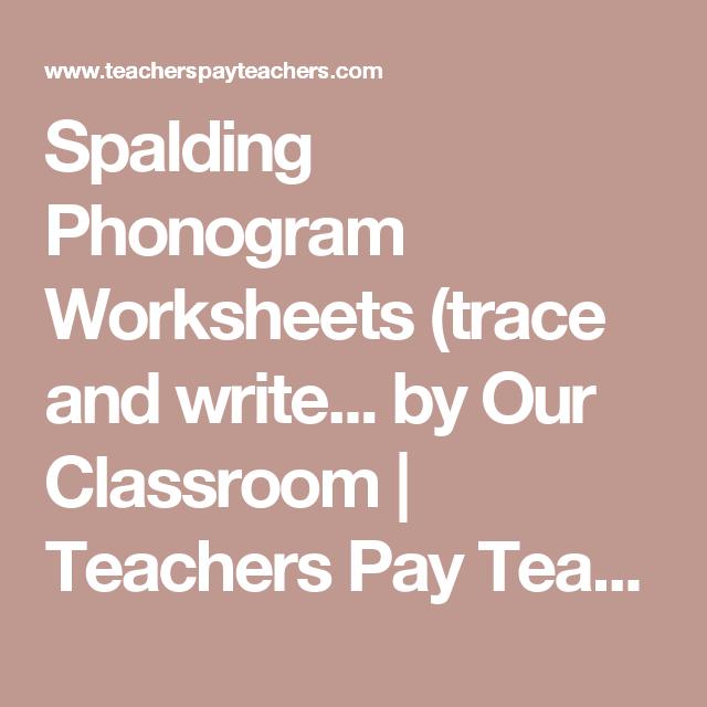 Spalding Phonogram Trace And Write Worksheets Homeschool