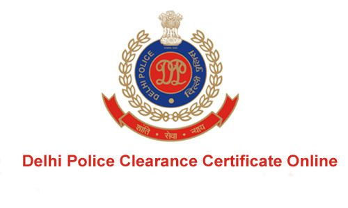 How to Apply for Delhi Police Clearance Certificate Online