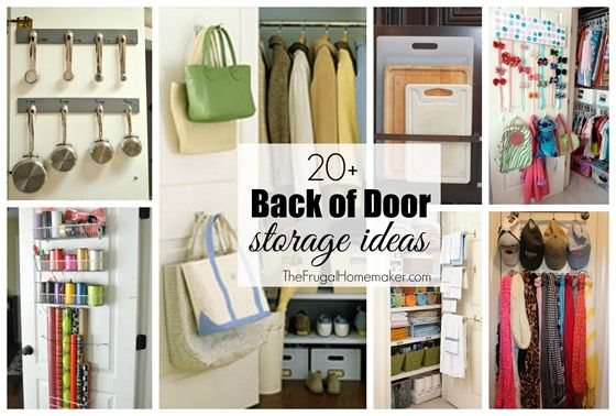 20 Back Of Door Storage Ideas Use The Backs Of All Those Closet Doors In Your House To Help Organize Things Storage Dorm Room Diy Door Storage