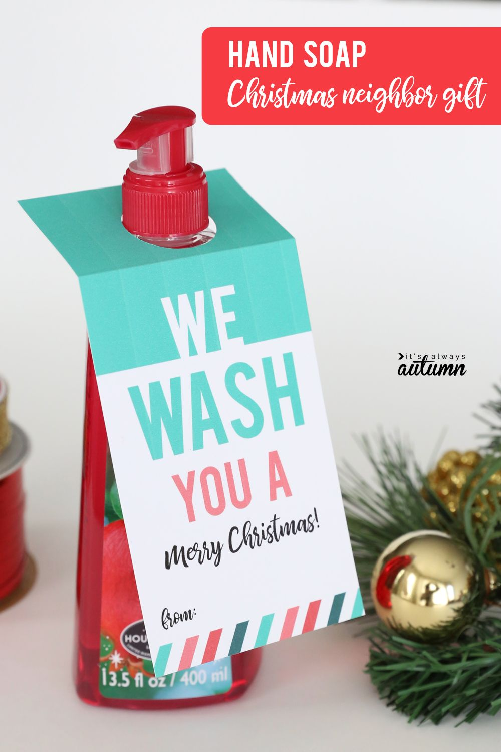 17 super easy Christmas neighbor gifts w/printable tags