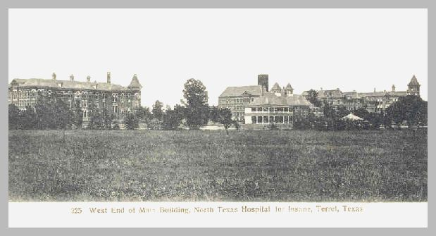 Terrell State Hospital,  This is the only one of the state hospitals i was in. one time was enough.
