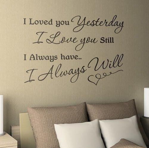 I loved you yesterday I love you still I always have... I always will <3