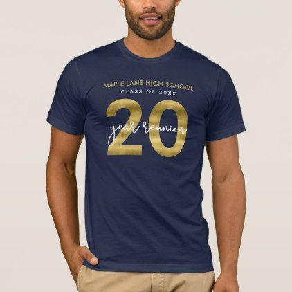 Faux Gold 20 Year School Class Reunion T Shirt   College Tshirts Unique  Stylish Cool