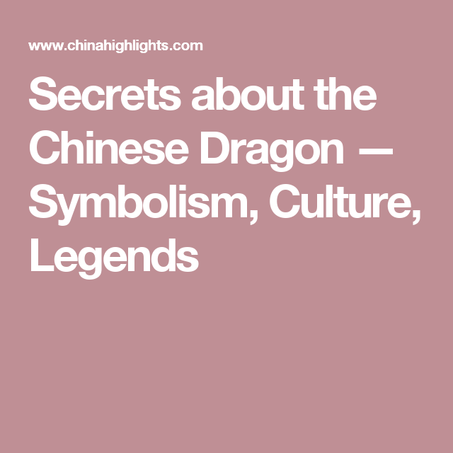 Secrets About The Chinese Dragon Symbolism Culture Legends