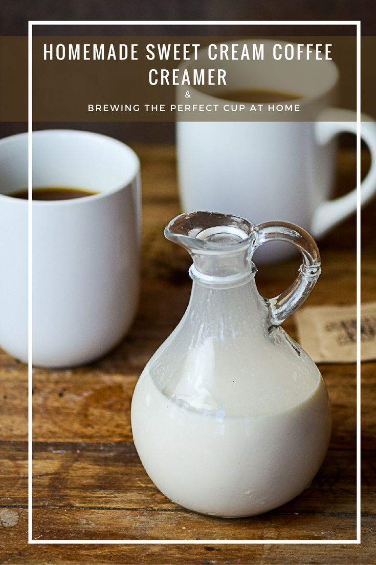 Sweet Cream Coffee Creamer & Brewing the Perfect Cup of Coffee at Home